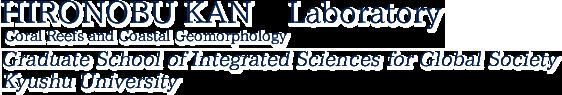 HIRONOBU KAN  Laboratory Coral Reefs and Coastal Geomorphology